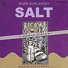 Salt: A World History | Livre audio Auteur(s) : Mark Kurlansky Narrateur(s) : Scott Brick
