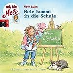 Nele kommt in die Schule (Ich bin Nele - Sonderband 5) | Usch Luhn