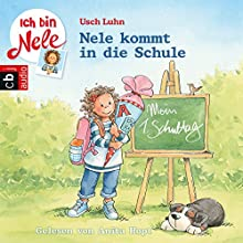 Nele kommt in die Schule (Ich bin Nele - Sonderband 5) Hörbuch von Usch Luhn Gesprochen von: Anita Hopt