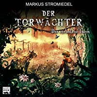 Der verbotene Turm (Der Torwächter 3) Hörbuch