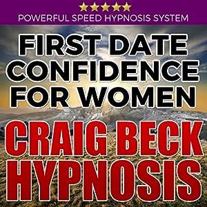 First Date Confidence for Women: Craig Beck Hypnosis Speech