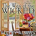 The Way of the Wicked: Hope Street Church Mysteries Series, Book 2 Audiobook by Ellery Adams Narrated by Cris Dukehart