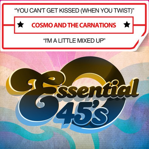 CD : COSMO & THE CARNATIONS - You Can't Get Kissed (when You Twist) / I'm A