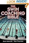 The Swim Coaching Bible (The Coaching...