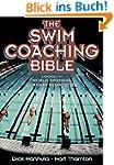 The Swim Coaching Bible, Volume I (Th...