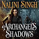 Archangel's Shadows: Guild Hunter, Book 7 Audiobook by Nalini Singh Narrated by Justine Eyre