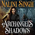 Archangel's Shadows: Guild Hunter, Book 7 (       UNABRIDGED) by Nalini Singh Narrated by Justine Eyre