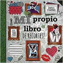 Mi propio libro de recortes! (Tween Range) (Spanish Edition