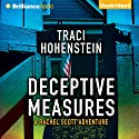 Deceptive Measures: Rachel Scott Adventures, Book 4 (       UNABRIDGED) by Traci Hohenstein Narrated by Emily Sutton-Smith