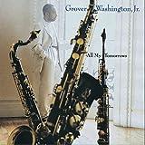 echange, troc Jr. Grover Washington - All My Tomorrows