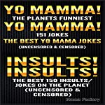 Jokes for Adults Box Set #1: Yo Mamma! Yo Mamma! The Best 150 Yo Mamma Jokes on the Planet |  The Moma Factory