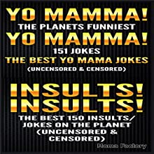 Jokes for Adults Box Set #1: Yo Mamma! Yo Mamma! The Best 150 Yo Mamma Jokes on the Planet (       UNABRIDGED) by  The Moma Factory Narrated by Millian Quinteros