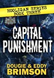 Capital Punishment: Hooligan Series - Book Three