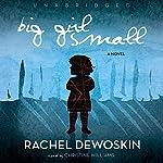 Big Girl Small | Rachel DeWoskin