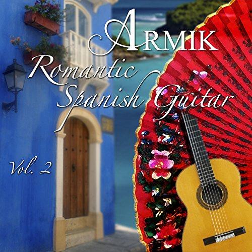Armik - Romantic Spanish Guitar 2 - Zortam Music