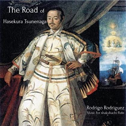 The Road of Hasekura Tsunenaga Music for shakuhachi flute
