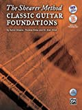 img - for The Shearer Method: Classic Guitar Foundations (Book, CD & DVD) book / textbook / text book