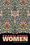 Translating Women (Perspectives on Translation) by Luise Von Flotow published by University of Ottawa Press (2010)