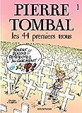 Pierre Tombal - tome 1 - LES 44 PREMIERS TROUS