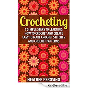 Learn How To Make Crochet Patterns : Crocheting: Learning How to Crochet and Create Easy to ...