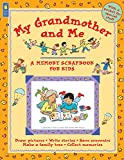 img - for My Grandmother and Me (A Memory Scrapbook for Kids) book / textbook / text book