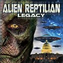 Alien Reptilian Legacy Radio/TV Program by Chris Turner Narrated by David Icke, James Bartley, Ellis Taylor
