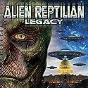 Alien Reptilian Legacy Radio/TV Program by Chris Turner Narrated by David Icke, James Bartley, Ellis Taylor