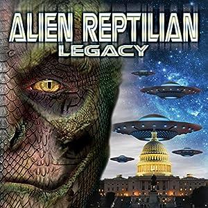 Alien Reptilian Legacy Radio/TV von Chris Turner Gesprochen von: David Icke, James Bartley, Ellis Taylor