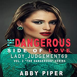 The Dangerous Side of Love: Lady_Judgement69 Audiobook