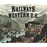 Railways Of The World: Railways Of The Western U.S. Expansion