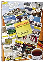 Ladakh- A Photo Travelogue