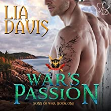 War's Passion: Sons of War, Book 1 (       UNABRIDGED) by Lia Davis Narrated by Michael Ferraiuolo
