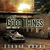 All Good Things: The Breadwinner Trilogy, Book 3 | Stevie Kopas
