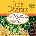 The Mulberry Tree (       UNABRIDGED) by Jude Deveraux Narrated by Melissa Hughes