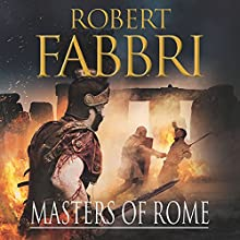 Masters of Rome (       UNABRIDGED) by Robert Fabbri Narrated by Peter Kenny