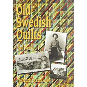 Old Swedish Quilts Asa Wettre and Lena Nessle