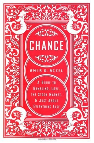 Image for Chance: A Guide to Gambling, Love, the Stock Market and Just About Everything Else