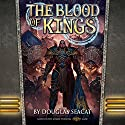 The Blood of Kings Audiobook by Douglas Seacat Narrated by Bernard Setaro Clark