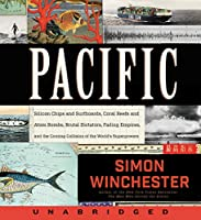 Pacific CD: Silicon Chips and Surfboards, Coral Reefs and Atom Bombs, Brutal Dictators, Fading Empires, and the Coming Collision of the World's Superpowers