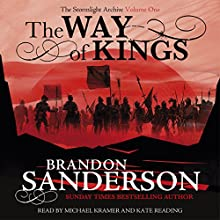 The Way of Kings: The Stormlight Archive | Livre audio Auteur(s) : Brandon Sanderson Narrateur(s) : Michael Kramer, Kate Reading