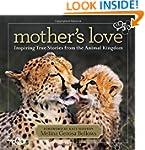 Mother's Love: Inspiring True Stories...