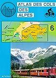 echange, troc Jacques Roux - Atlas des cols des Alpes : Volume 6
