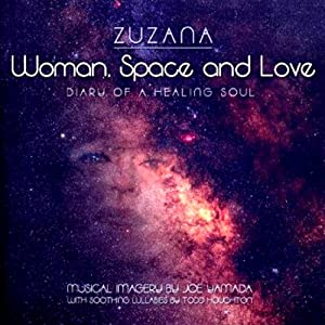 Woman, Space, and Love: Diary of a Healing Soul | [Zuzana Pikova]