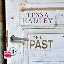 The Past Audiobook by Tessa Hadley Narrated by Antonia Beamish
