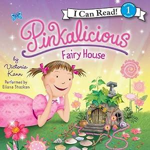 Pinkalicious: Fairy House | [Victoria Kann]
