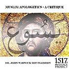 Muslim Apologetics - A Critique Vortrag von John Warwick Montgomery Gesprochen von: John Warwick Montgomery