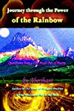 Aberjhani Journey Through the Power of the Rainbow: Quotations from a Life Made Out of Poetry