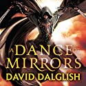 A Dance of Mirrors: Book 3 of Shadowdance (       UNABRIDGED) by David Dalglish Narrated by Elijah Alexander