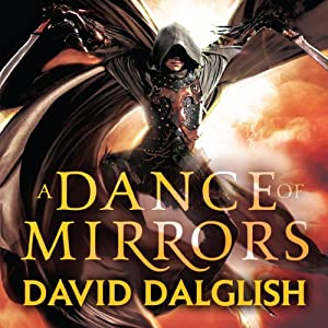 A Dance of Mirrors: Book 3 of Shadowdance | [David Dalglish]