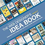 The Web Designer's Idea Book, Volume 3: Inspiration from Today's Best Web Design Trends, Themes and Styles